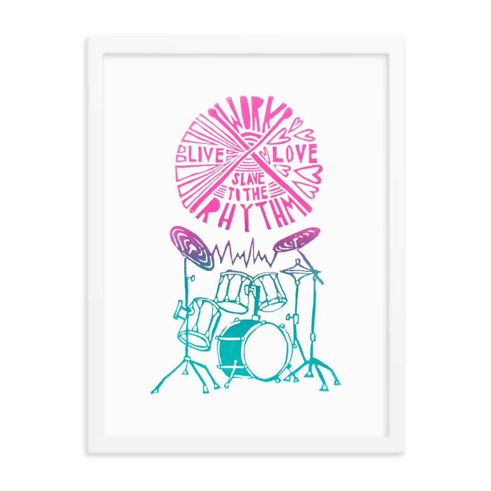 Work Live Love Slave To The Rhythm Framed Art Prints