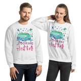 Without You My Life Would Be Boring Adult Sweatshirt