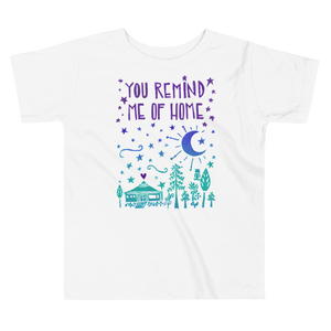 You Remind Me Of Home Toddler Short Sleeve Tee