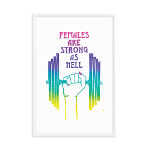 Females Are Strong As Hell Framed Art Prints