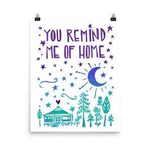 You Remind Me Of Home Art Prints