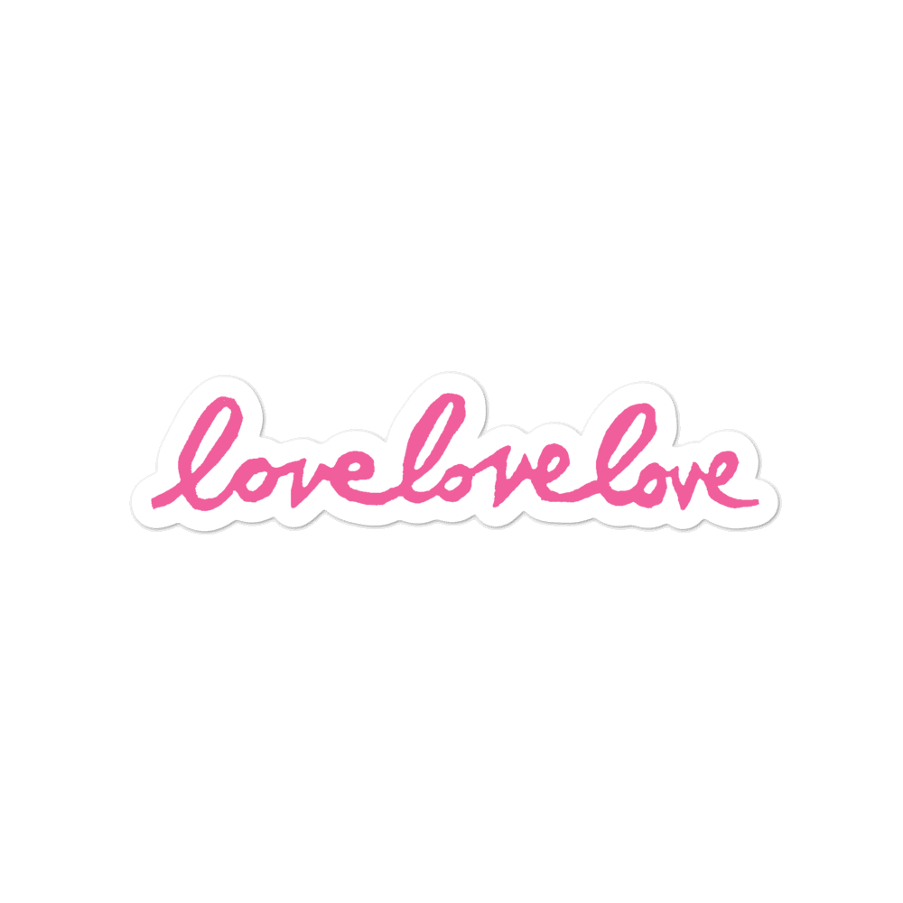 There'll Be Love Love Love Bubble-free Stickers