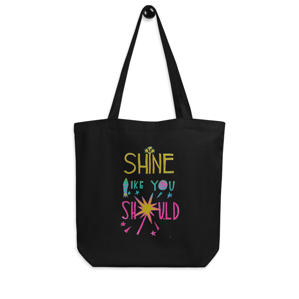 Shine Like You Should Eco Tote Bag