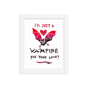 I'm Just A Vampire For Your Love! Framed Art Prints