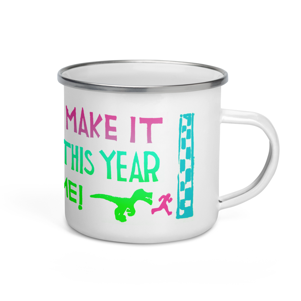 I Am Gonna Make It Through This Year Enamel Camping Mug