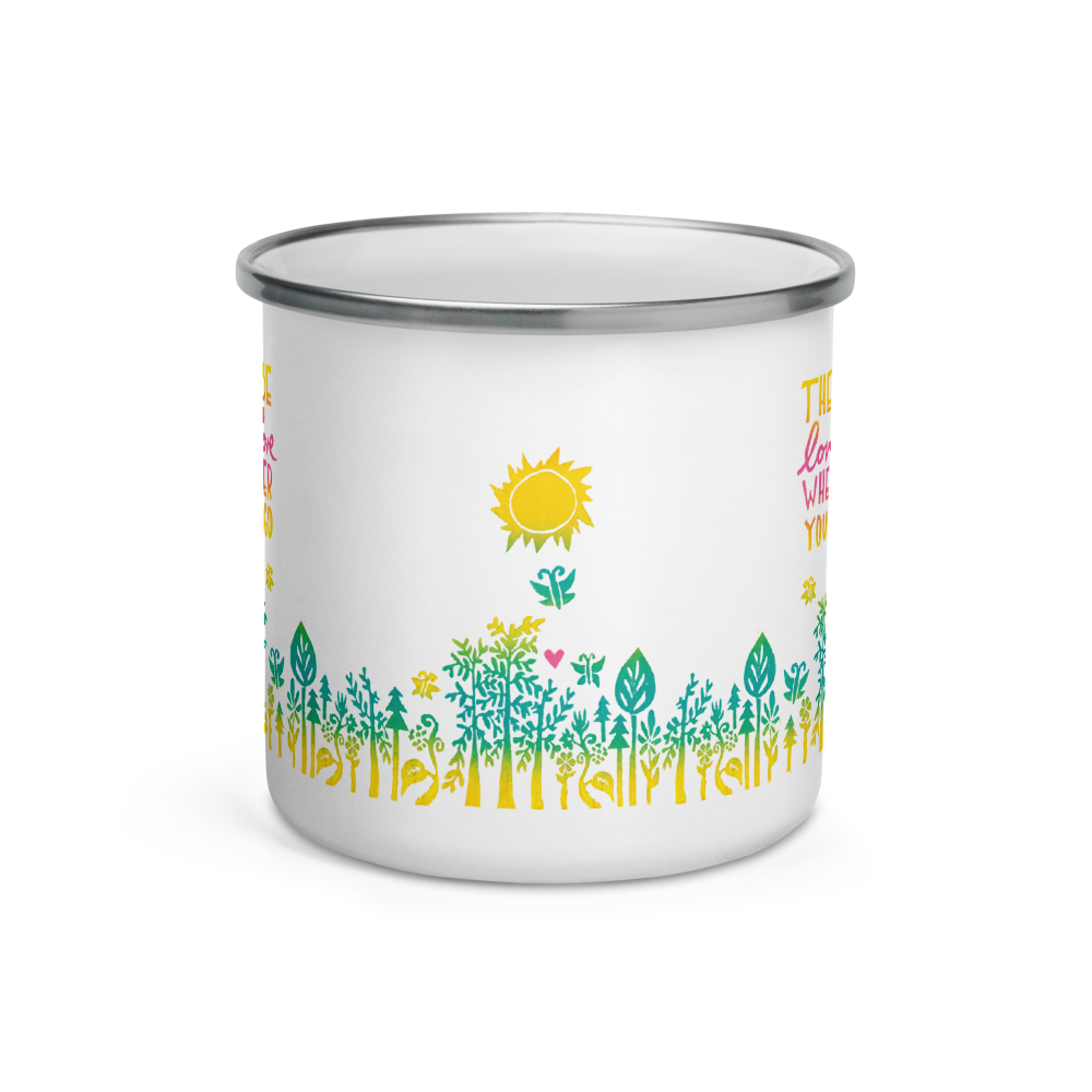 There'll Be Love Love Love Wherever You Go Enamel Camping Mug