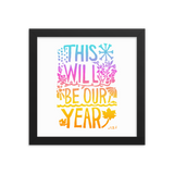 This Will Be Our Year Framed Art Prints