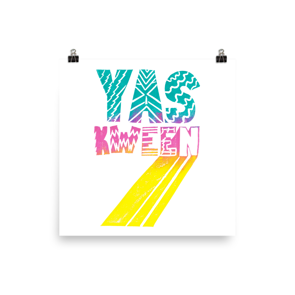 Yas Kween Art Prints