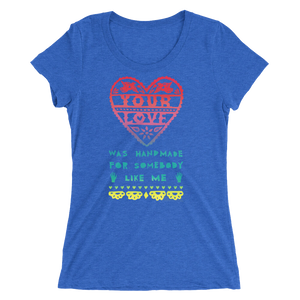 Your Love Was Handmade For Somebody Like Me Adult Short Sleeve Tee