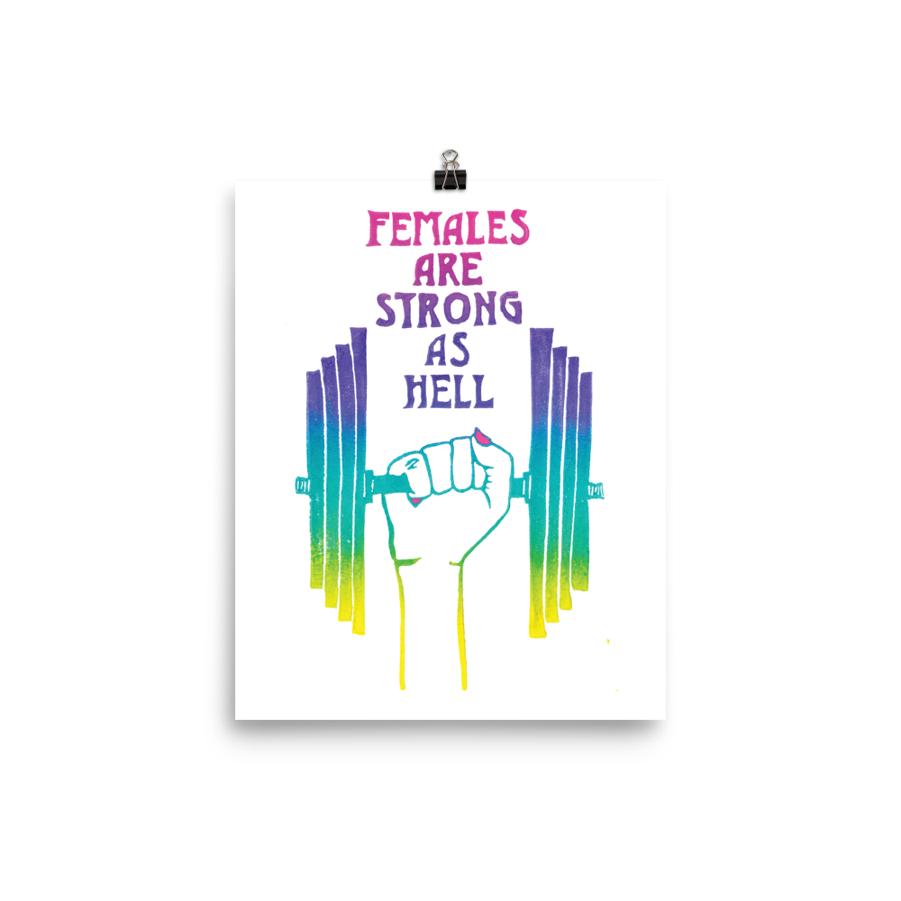 Females Are Strong As Hell Art Prints