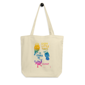 Every Little Thing Is Gonna Be Alright Eco Tote Bag
