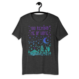 You Remind Me Of Home Adult Comfort Tee