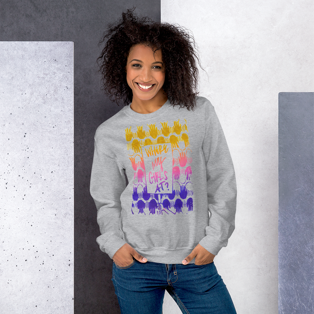 Where My Girls At? Adult Sweatshirt