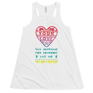 Your Love Was Handmade For Somebody Like Me Flowy Racerback Tank