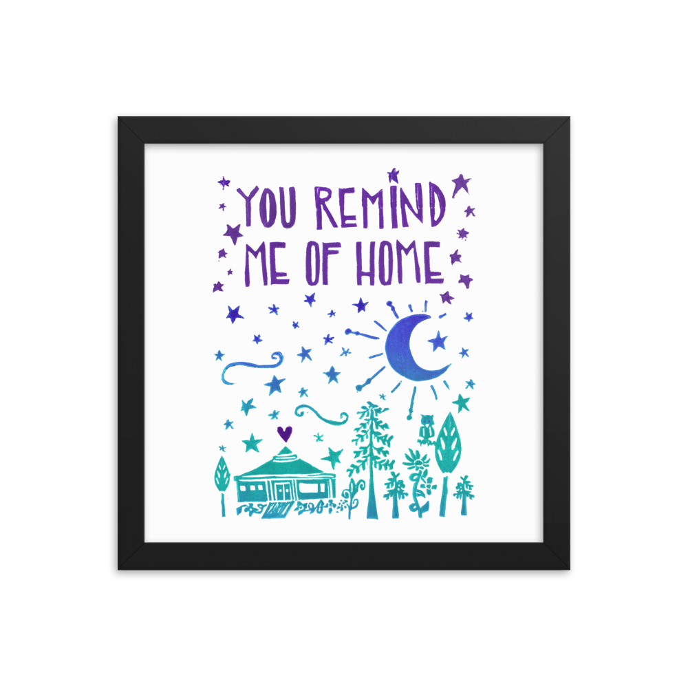 You Remind Me Of Home Framed Art Print