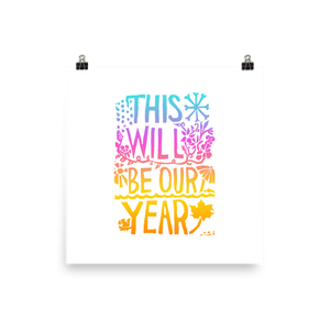 This Will Be Our Year Art Prints