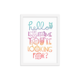 Hello Is It Me You're Looking For Framed Art Prints
