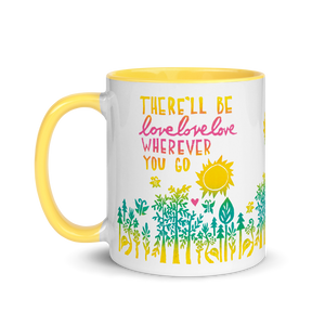 There'll Be Love Love Love Mug with Color Inside