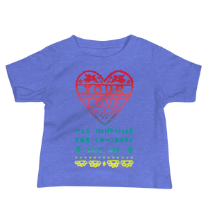 Your Love Was Handmade For Somebody Like Me Baby Short Sleeve Tee