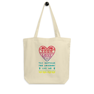 Your Love Was Handmade For Somebody Like Me Eco Tote Bag