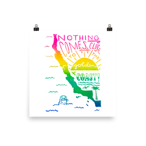 Nothing Comes Close To The Golden Coast Art Prints