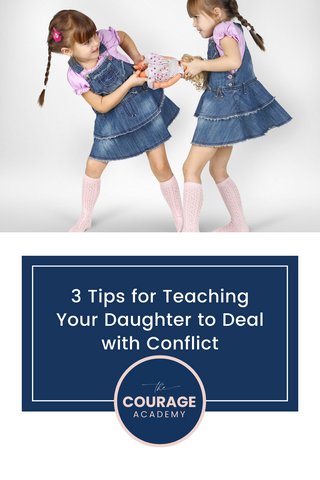 3 Tips for Teaching Your Daughter to Deal with Conflict