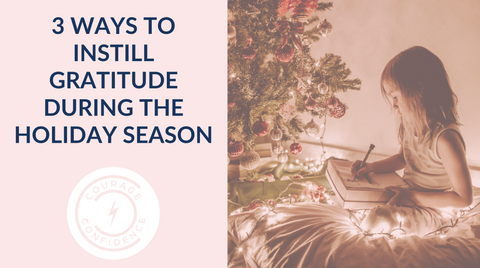 3 Ways to Instill Gratitude During the Holiday Season, teaching gratitude, girls leadership, leadership and gratitude, help during the holidays, things for kids to do during the holidays