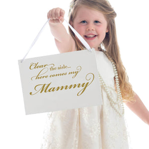 clear the aisle here comes my mammy wedding sign