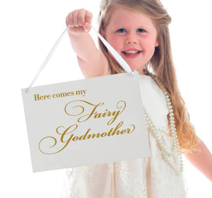 here Comes My fairy Godmother wedding sign
