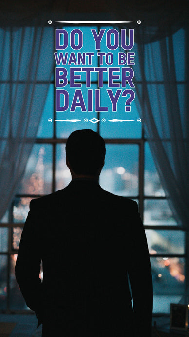 Do You Want to Be Better Daily?