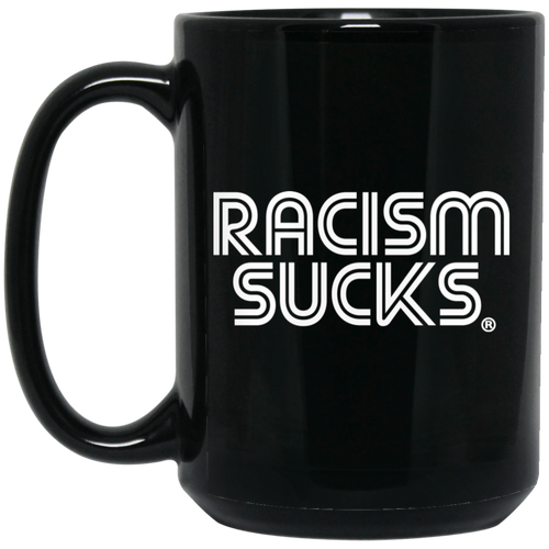 Racism Sucks 15 oz. Black Mug