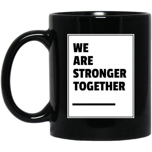 Stronger Together 11 oz. Black Mug