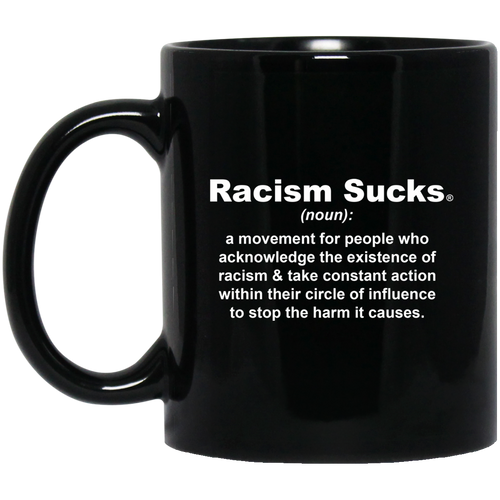 Racism Sucks Definition 11 oz. Black Mug