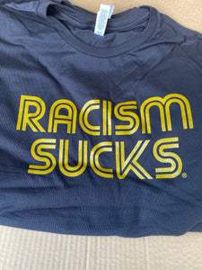 Limited Edition Black and Metallic Gold Racism Sucks Tee Ships in 3 days