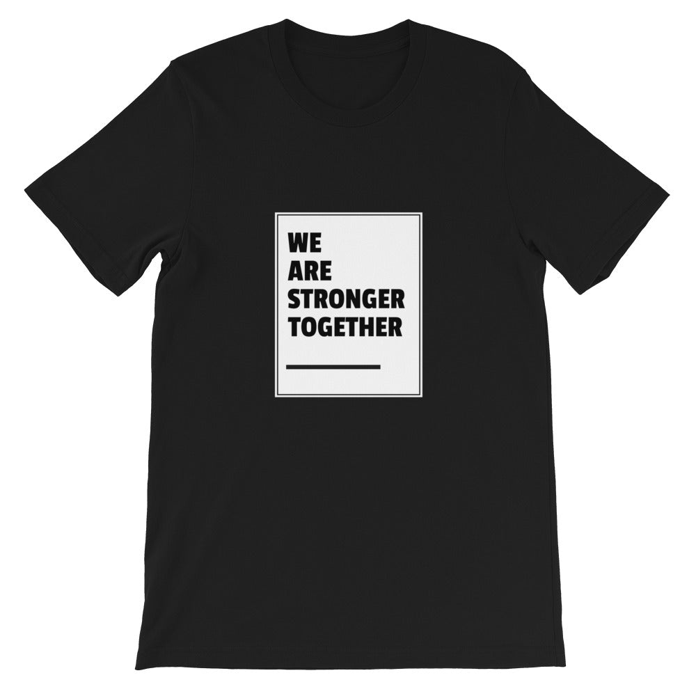 Stronger Together Short-Sleeve Unisex T-Shirt (Black)