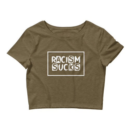 Racism Sucks Street Style Women's Crop Tee - black or olive green