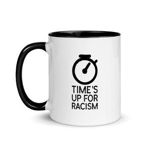 Time's Up For Racism Mug with Color Inside
