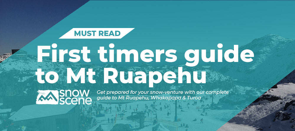 A must read first-timers guide to Mt Ruapehu, Whakapapa and Turoa
