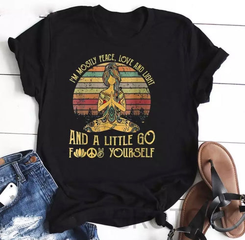 I'm mostly Peace, Love & Light....T-shirt