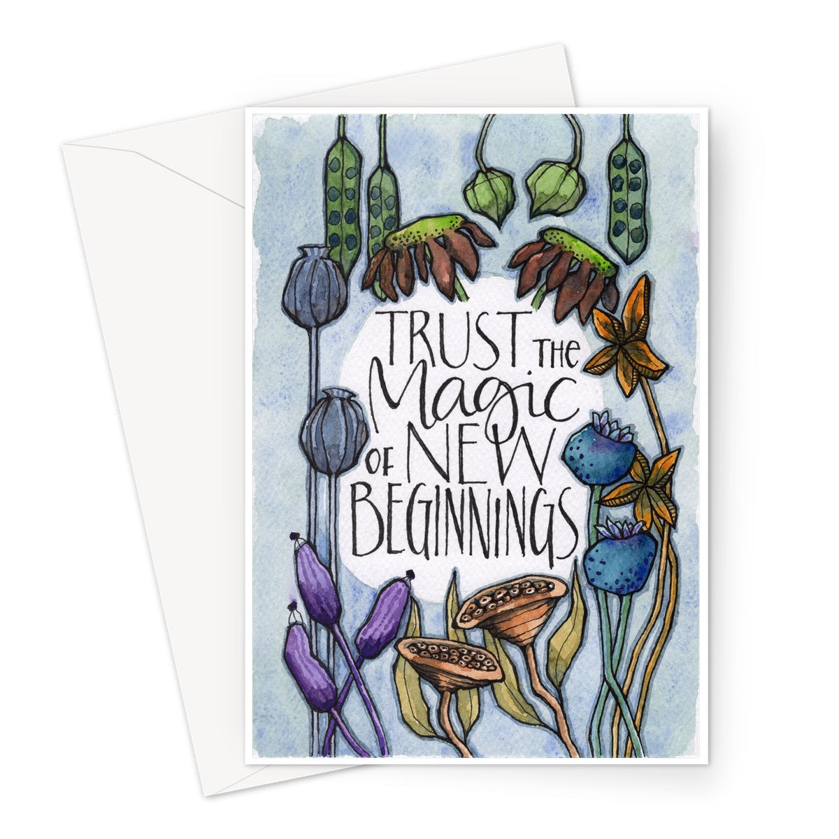 "A hand-drawn saying, ""Trust the Magic of New Beginnings"", accompanies a watercolour illustration of wonderfully odd-shaped seed pods, indicating new birth, fresh starts, and a positive direction for the future."