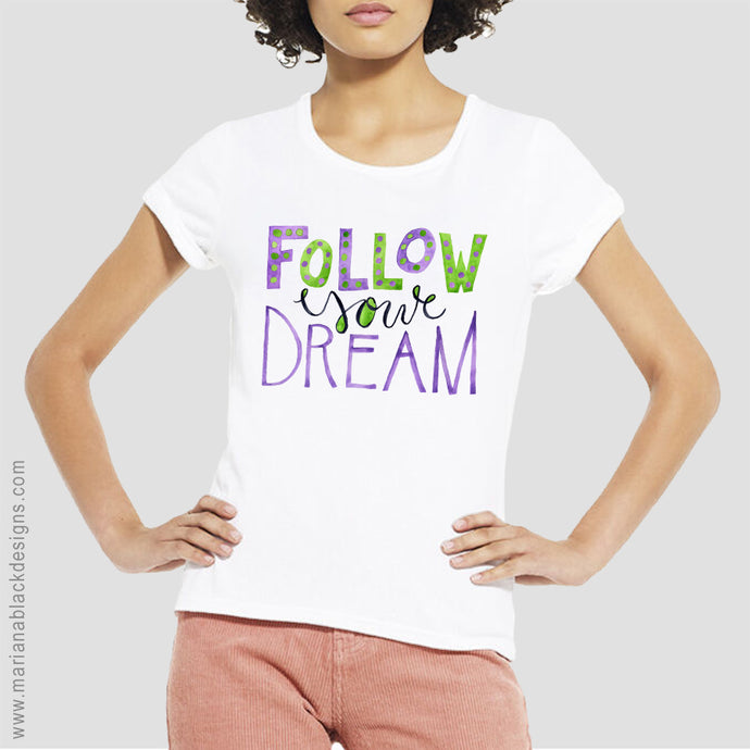 Follow Your Dream Organic Rolled Sleeve T-Shirt