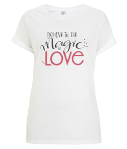 'Believe in the Magic of Love', inspirational and motivational hand-drawn, original typography, reminding us of the positive power of Love.