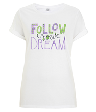 Load image into Gallery viewer, Follow Your Dream Organic Rolled Sleeve T-Shirt
