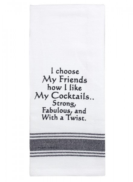 Tea Towel - I Choose My Friends How I like My Cocktails - Cronulla Living