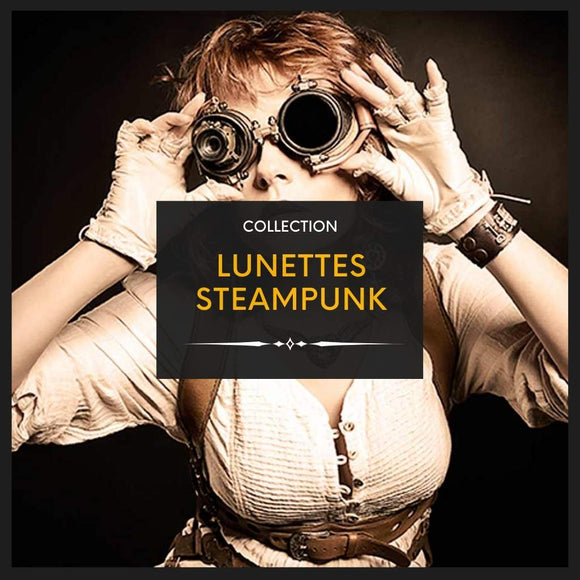 collection lunettes steampunk