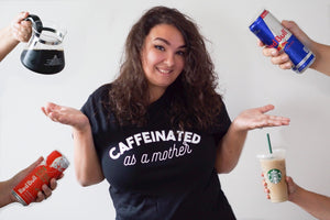 Caffeinated as a Mother Adult Tee