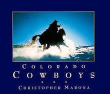 "Load image into Gallery viewer, ""Colorado Cowboys"" A Portrait of the American West by Christopher Marona - American Cowboy Art"