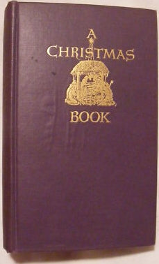 A Christmas Book : An Anthology For Moderns