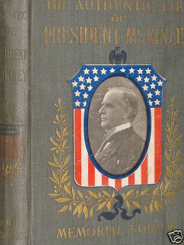Authentic Life Of President Mckinley, The