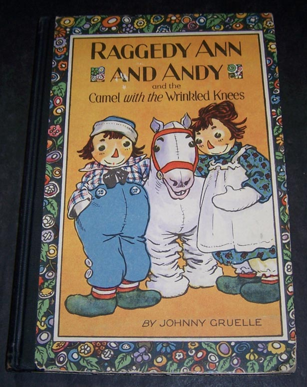 Raggedy Ann Andy And The Camel With Wrinkled Knees By Johnny